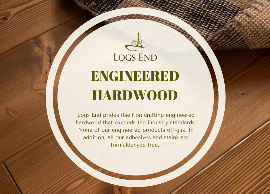 Logs End Engineered Hardwood Flooring Surpasses Industry Standards