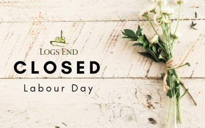 Logs End Showroom Closed Labour Day Long Weekend